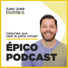 podcasts sobre emprendimiento juan jose muñoz epico podcast